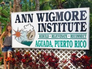 ANN WIGMORE INSTITUTE – Mi experiencia en el Instituto de Alimentación Viva